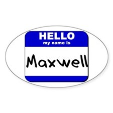 hello my name is maxwell Oval Decal