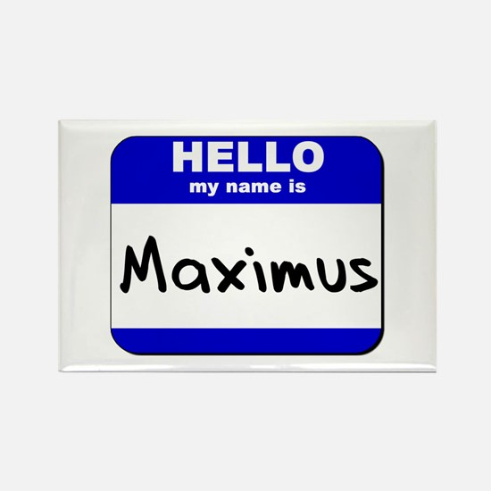 hello my name is maximus Rectangle Magnet