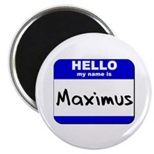 hello my name is maximus Magnet