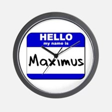 hello my name is maximus  Wall Clock