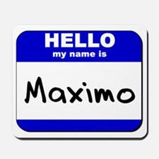 hello my name is maximo  Mousepad