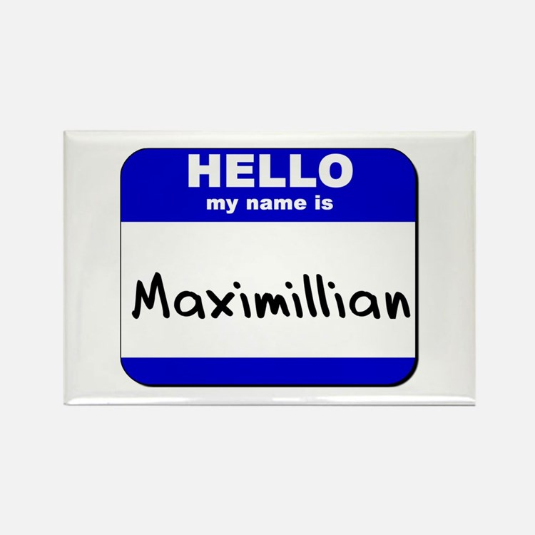 hello my name is maximillian Rectangle Magnet
