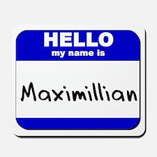 hello my name is maximillian  Mousepad
