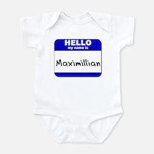 hello my name is maximillian  Infant Bodysuit