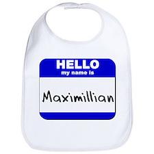 hello my name is maximillian  Bib