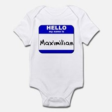 hello my name is maximilian  Infant Bodysuit
