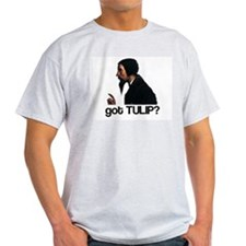 """Got TULIP?"" T-Shirt"