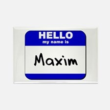 hello my name is maxim Rectangle Magnet