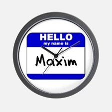 hello my name is maxim  Wall Clock