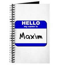 hello my name is maxim Journal