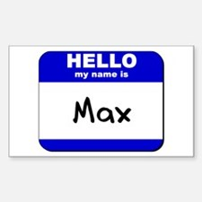 hello my name is max Rectangle Decal