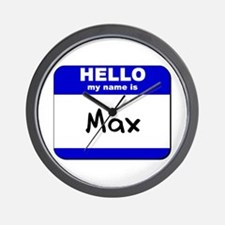 hello my name is max  Wall Clock