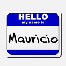 hello my name is mauricio  Mousepad