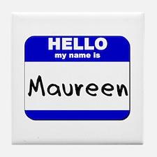 hello my name is maureen  Tile Coaster