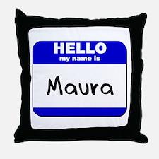 hello my name is maura  Throw Pillow