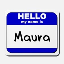 hello my name is maura  Mousepad