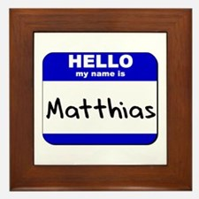 hello my name is matthias  Framed Tile