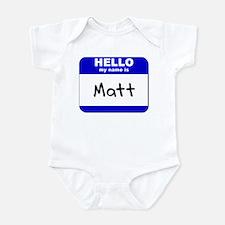 hello my name is matt  Infant Bodysuit