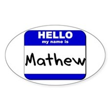 hello my name is mathew Oval Decal