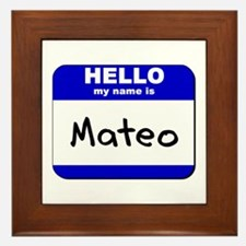 hello my name is mateo  Framed Tile