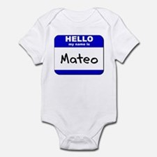 hello my name is mateo  Infant Bodysuit