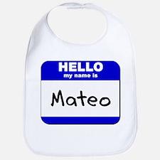 hello my name is mateo  Bib