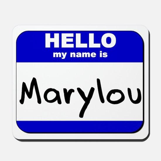 hello my name is marylou  Mousepad