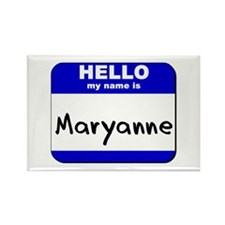 hello my name is maryanne Rectangle Magnet
