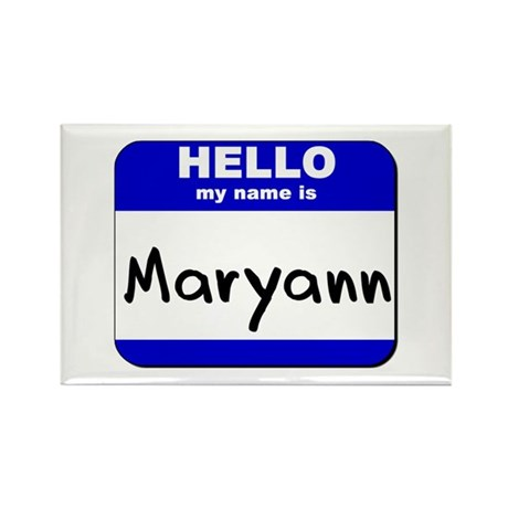 hello my name is maryann Rectangle Magnet