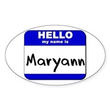 hello my name is maryann Oval Decal