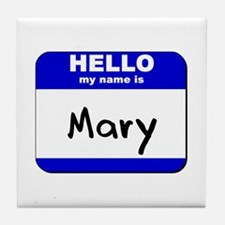hello my name is mary  Tile Coaster