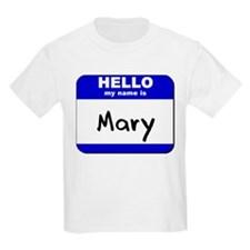 hello my name is mary T-Shirt