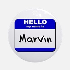 hello my name is marvin  Ornament (Round)