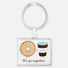 We go together like coffee and  Landscape Keychain