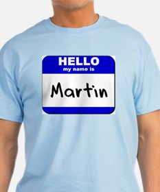 hello my name is martin T-Shirt