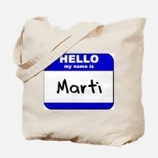 hello my name is marti Tote Bag