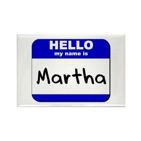 hello my name is martha Rectangle Magnet