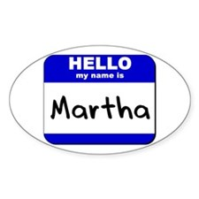 hello my name is martha Oval Decal