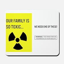 Toxic Family Mousepad