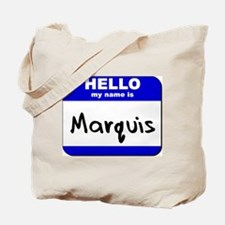 hello my name is marquis Tote Bag