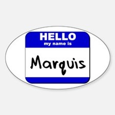 hello my name is marquis Oval Decal