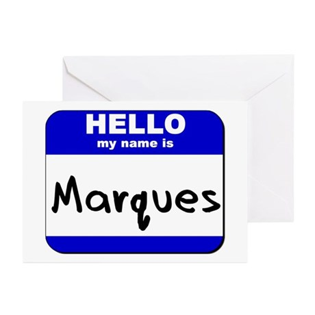 hello my name is marques Greeting Cards (Package