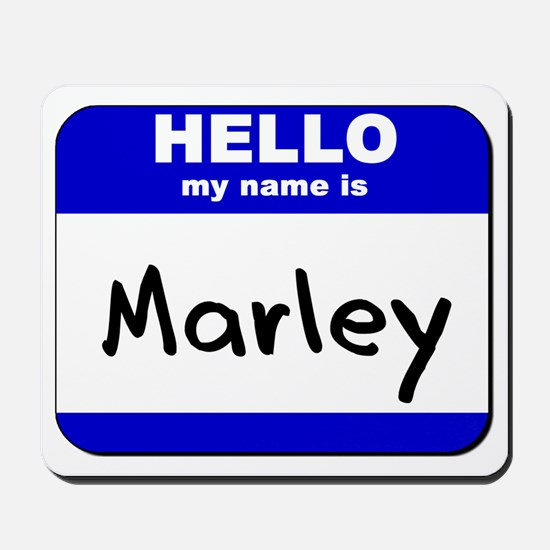 hello my name is marley  Mousepad