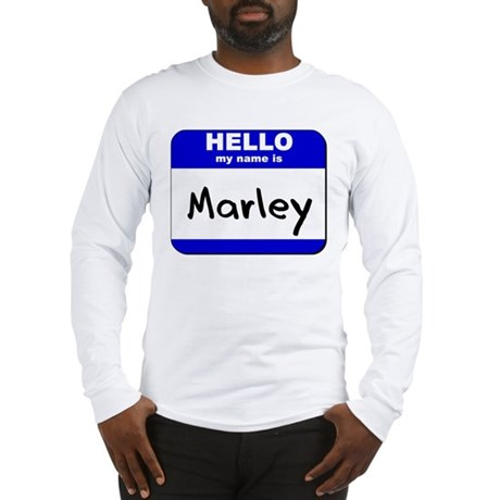 hello my name is marley Long Sleeve T-Shirt