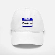 hello my name is marlene Baseball Baseball Cap