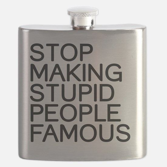 Stop making stupid people famous Flask