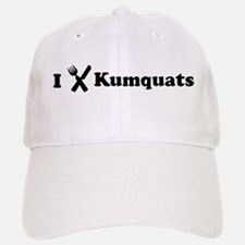 I Eat Kumquats Baseball Baseball Cap
