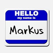 hello my name is markus  Mousepad