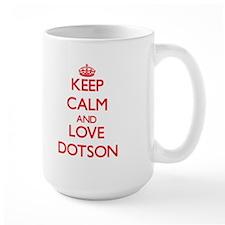 Keep calm and love Dotson Mugs
