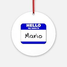 hello my name is mario  Ornament (Round)